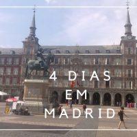 4 dias em Madri